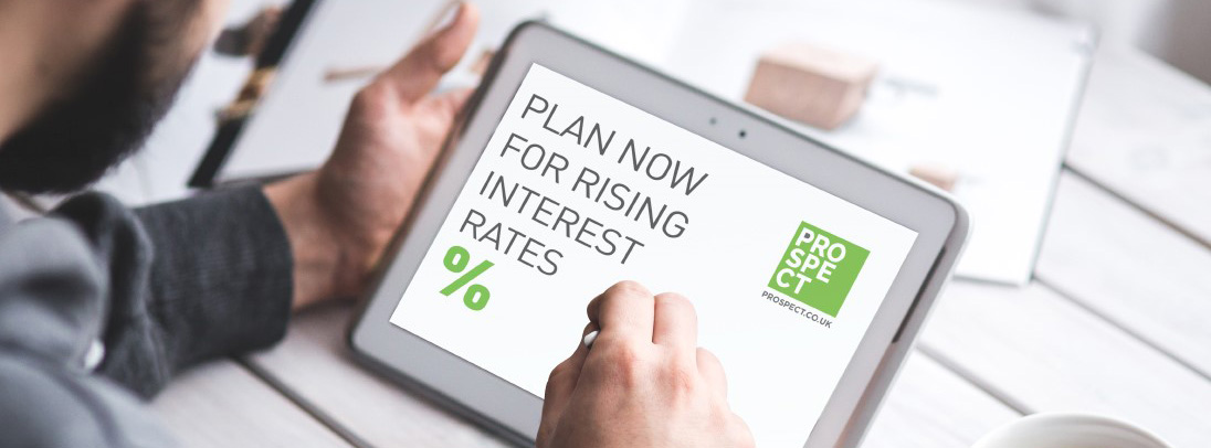 Plan now for rising interest rates!